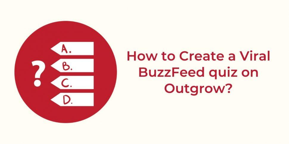 Viral BuzzFeed Quiz on Outgrow