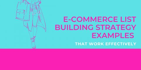 E-commerce List Building Examples That Work Effectively