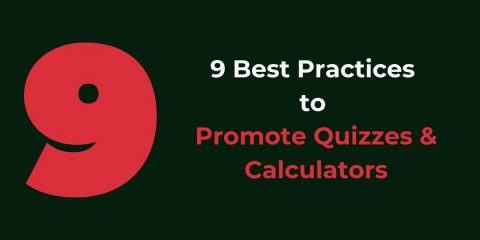 9 Best Practices to Promote Quizzes and Calculators