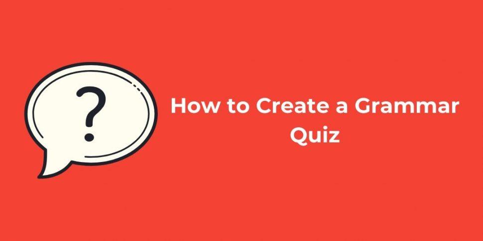 How to Create a Grammar Quiz