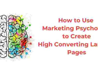 How to Use Marketing Psychology to Create High Converting Landing Pages