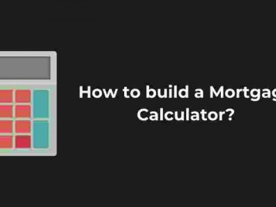 How to build a Mortgage Calculator?