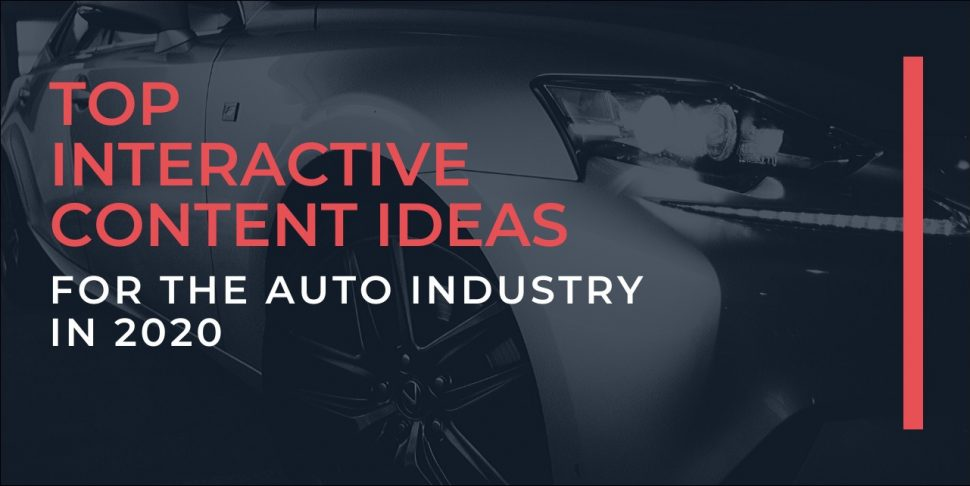 Top Interactive Content Ideas For The Auto Industry In 2020