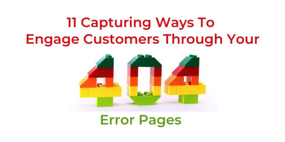 11 Capturing Ways To Engage Customers Through Your 404 Error Pages