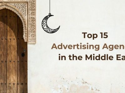 Top 15 Advertising Agencies in the Middle East