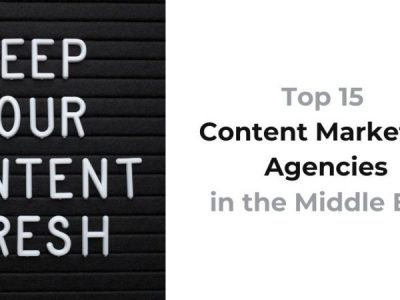 Top 15 Content Marketing Agencies in the Middle East