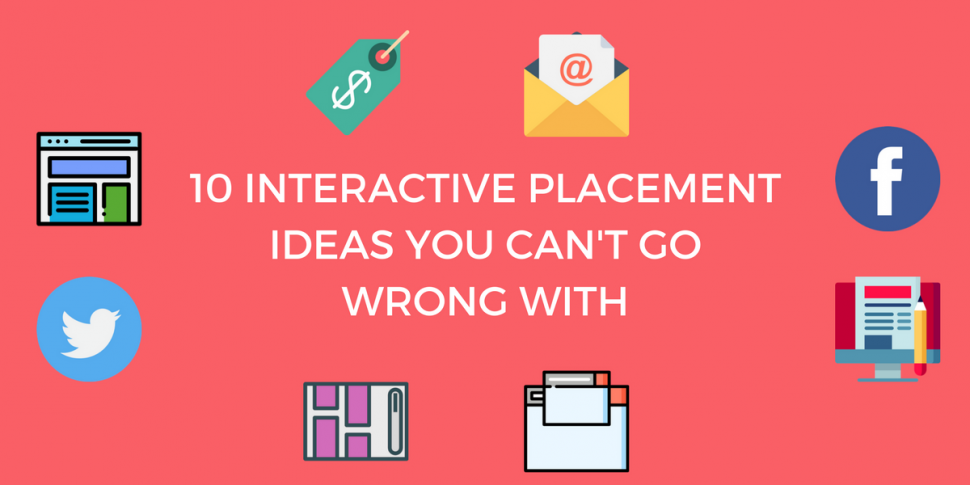 10 Interactive Content Placement Ideas You Can't Go Wrong With