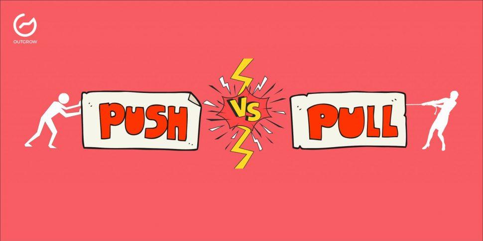 push vs. pull marketing