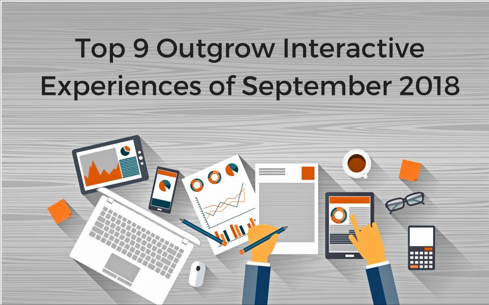 Our customers inspire us to do better everyday. As a thank you gesture, we compiled a list of top 9 Outgrow interactive experiences ofSeptember 2018!