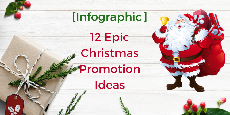 12 Epic Christmas Promotion Ideas