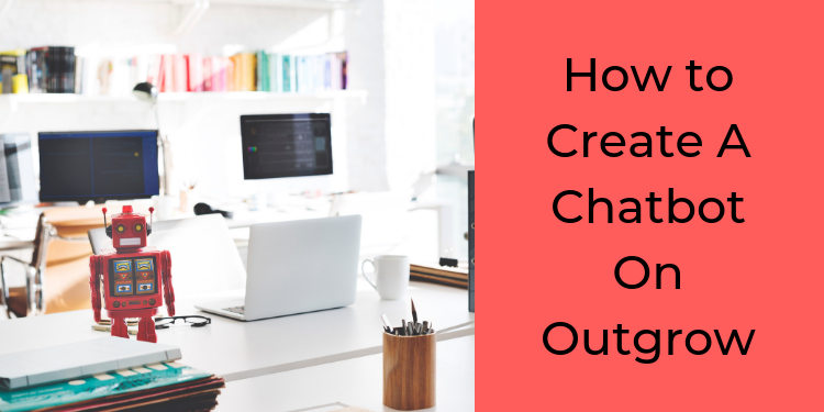 how to create a chatbot
