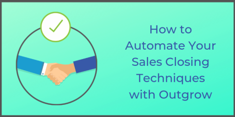 How to Automate Your Sales Closing Techniques with Outgrow