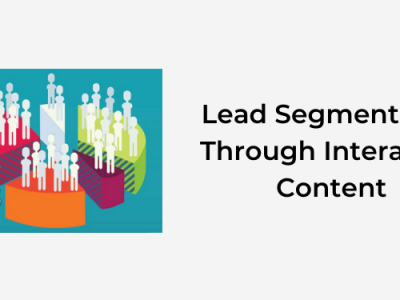 Improve Your Lead Segmentation Through Interactive Content