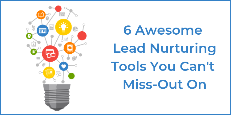 5 Awesome Lead Nurturing Tools You Can't Miss-Out On