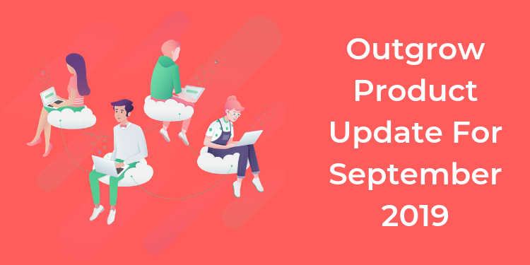 Outgrow Product Update For September 2019