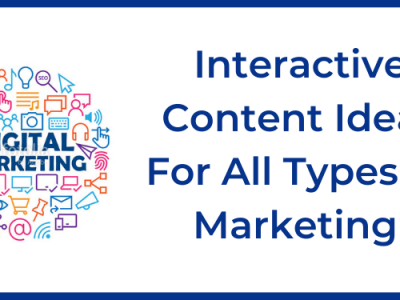 Interactive Content Ideas For All Types Of Marketing