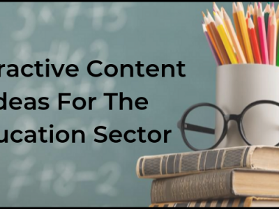 Interactive Content Ideas For The Education Sector