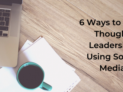 6 Ways to Build Thought Leadership Using Social Media