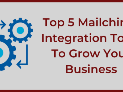 Top 5 Mailchimp Integrations To Grow Your Business