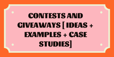 Contests and Giveaways [ Ideas + Examples + Case Studies]