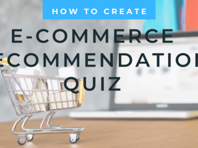 How To Create Ecommerce Recommendation Quizzes Like A Pro