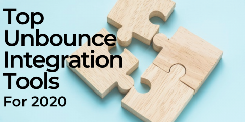 Top Unbounce Integration Tools Your Business Needs In 2020