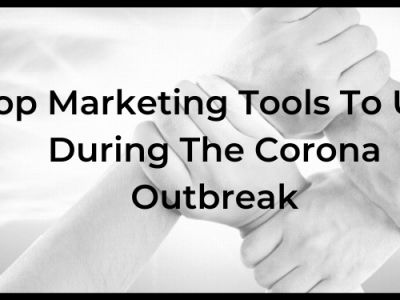 Top Marketing Tools To Use During The Corona Outbreak