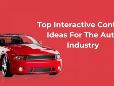 Top Interactive Content Ideas For The Auto Industry You Need To Try in 2021