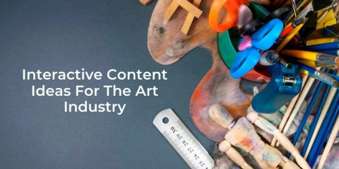 Interactive Content Ideas For The Art Industry