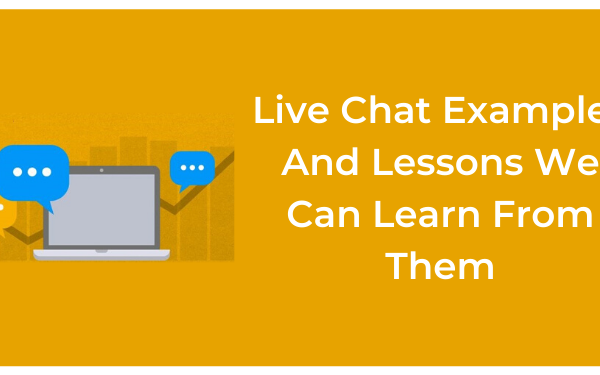 Live Chat Examples And Lessons We Can Learn From Them