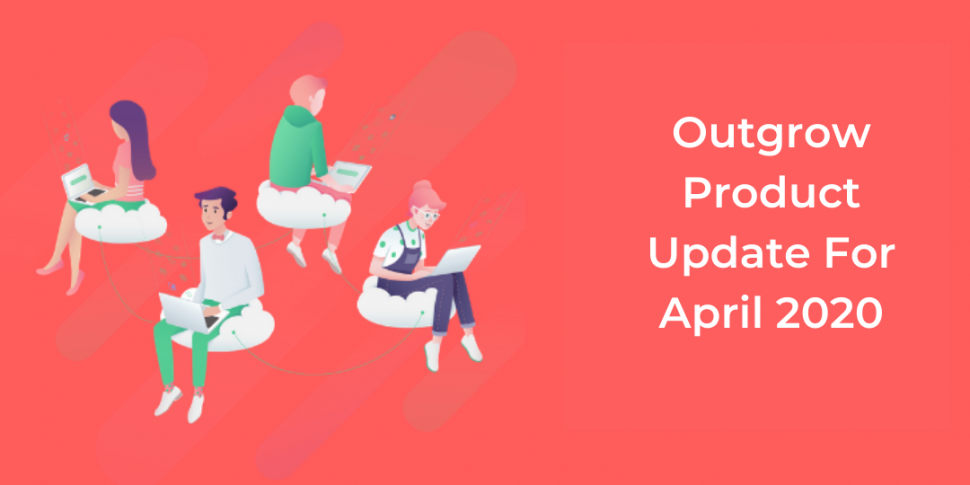 Outgrow Product update april 2020