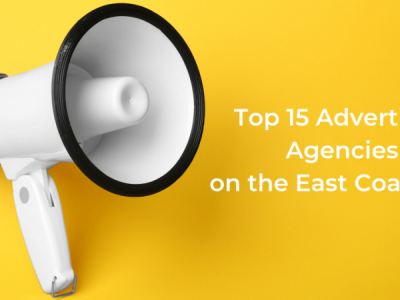 Top 15 Advertising Agencies on the East Coast USA