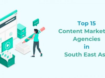 TOP 15 Content Marketing Agencies in South East Asia