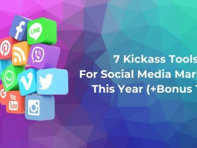 7 Kickass Tools For Social Media Marketing This Year (+Bonus Tool)