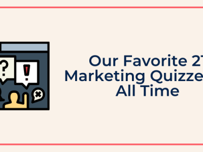 Our Favorite 21 Marketing Quizzes of All Time