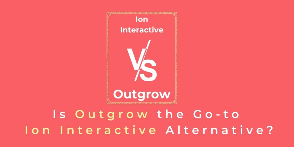 Ion Interactive vs Outgrow: Is Outgrow an Ion Interactive Alternative?