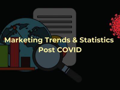 37 Must-Know Marketing Trends & Statistics Post COVID