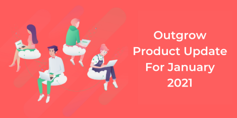 Outgrow product update 2021