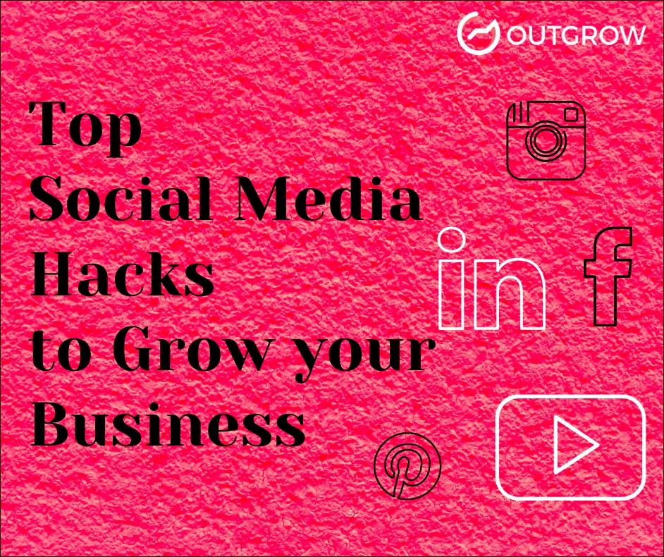 Social Media Hacks to grow your business