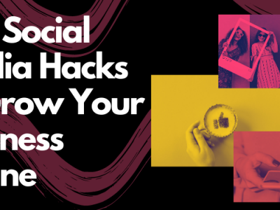 What Are Top Social Media Hacks to Grow Your Business Online