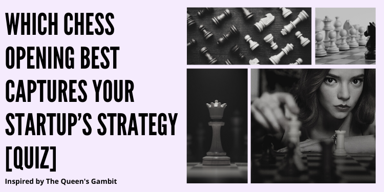 Which Chess Opening Best Captures Your Startup Strategy [Quiz]