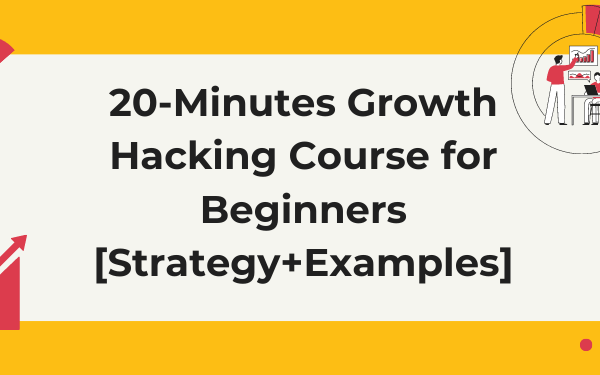 20-minute growth hacking course for beginners