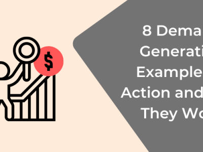 8 Demand Generation Examples in Action and Why They Work