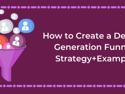 How to Create a Demand Generation Funnel – Strategy+Examples