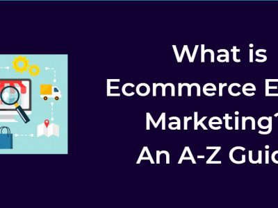 What Is Ecommerce Email Marketing? An A-Z Guide