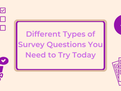 Different Types of Survey Questions You Need to Try Today [+Templates]