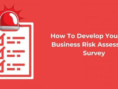 How To Develop Your Own Business Risk Assessment Survey
