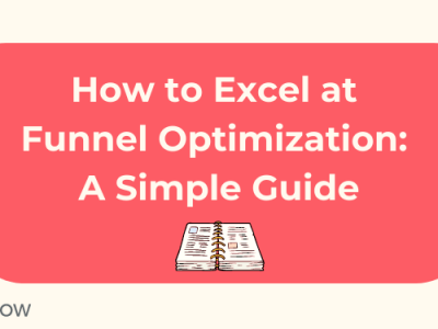 How to Excel at Funnel Optimization: A Simple Guide
