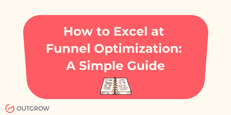 How to Excel at Funnel Optimization