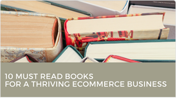 10 Must Read Books for a Thriving Ecommerce Business